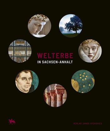 Titelbild ›Welterbe in Sachsen-Anhalt‹. © Landesamt für Denkmalpflege und Archäologie Sachsen-Anhalt / Verlag Janos Stekovics.